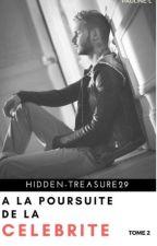 A la poursuite de la célébrité (la suite) by hidden-treasure29