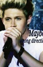 Maybe wrong direction (Niall FF) by MissLovestoryy