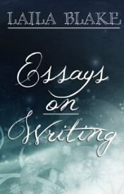 Essays on Writing by LailaBlake