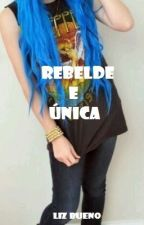 Rebelde e única by liz_cb