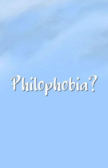 Philophobia?