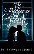 The Redeemer of Faith #Wattys2016 by sassygirljanel
