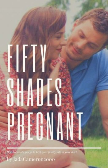 Fifty Shades Pregnant