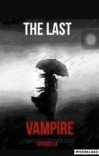 The Last Vampire Standing by NeverEndingStoryz