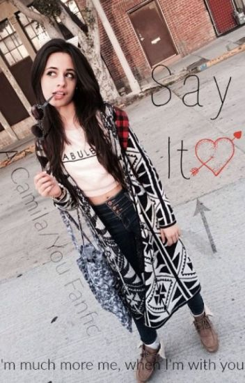 Say It (Camila/You)