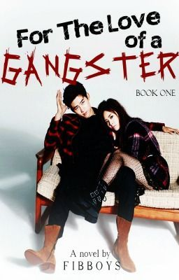 BOOK 1: For The Love of a Gangster