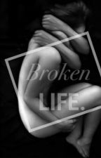 Broken life by queenyarch
