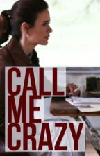 Call Me Crazy by audreyt1ndall