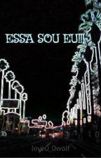 ESSA SOU EU!!! by love0_0wolf