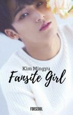 Fansite Girl || Kim Mingyu [COMPLETED] by forseoul