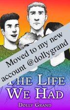 The Life We Had (BxB) by DollyGrand