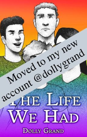 The Life We Had |BxB| by GrandWriting