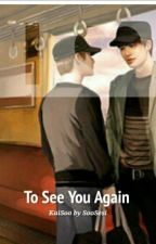 To See You Again  by soosesi