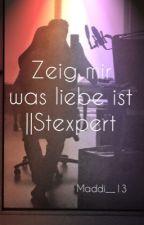 Zeig mir was Liebe ist ||Stexpert by Maddi__13
