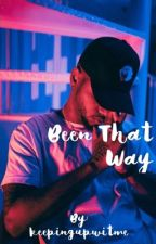 Been That Way (Bryson Tiller) FanFic|| Editing by keepingupwitme
