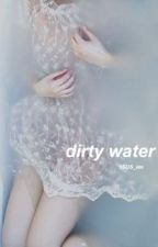 dirty water by 5SOS_ies