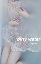 dirty water by 5SOS_ies