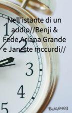 Nell'istante di un addio//Benji & Fede,Ariana Grande e Janette mccurdi// by fiby0403