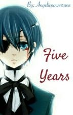 Five Years by Angelicpowerrune