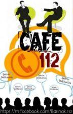 Cafe 112 - Tecrübe Konuşuyor by SehrinDelikanlisi