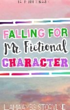 Falling For Mr.FICTIONAL CHARACTER by LlamaAmbs