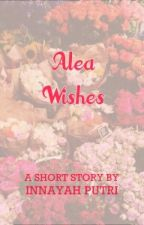 Alea Wishes [One Shoot] by InnayahPutri