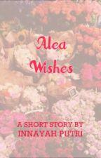 Alea Wishes [One Shoot] by InnayahPutri