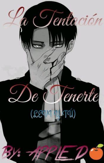 LA TENTACIO DE TENERTE ♥LEVI Y TU♥