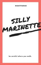 Silly Marinette {A Miraculous One-Shot} by smxrtypants
