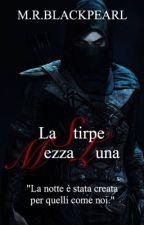 ℒa Stirpe Mezza Luna - Tra Noi (Primo Libro) by MargaretInterstellar