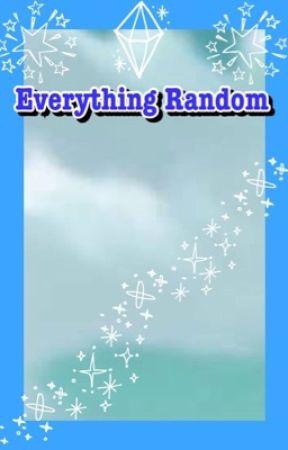Everything Random by FandomGirl12302