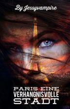 Paris - eine verhängnisvolle Stadt by Rosablaulila