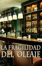 La fragilidad del oleaje by LeyendoAlAsesino