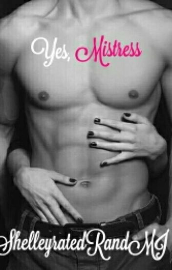Yes, Mistress (Wattys2016)