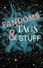 Fandoms, Tags & Stuff  by NyFunny0015