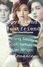Boyfriend or Best Friend  by ByunnBaekkhyunn