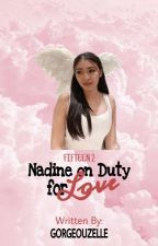 Fifteen 2: Nadine on Duty for Love [A JaDine Fan Fic] by Gorgeouzelle