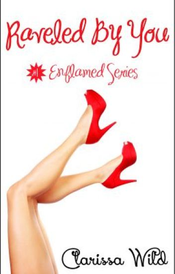 Raveled by You - Enflamed Series (R-Rated)