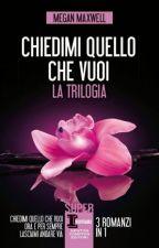 """Ora e per sempre """"Chiedimi quello che vuoi trilogy"""" (libro 2) by Noemi240496"""
