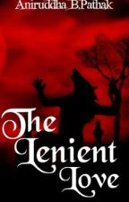 The Lenient Love by aniruddhapathak