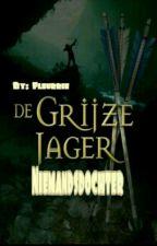 Grijze Jager 13; Niemandsdochter by Fleurrie