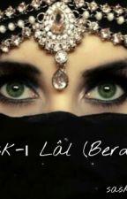 Aşk-ı Lâl (BERDEL) 《Askıda》 by saskinperi