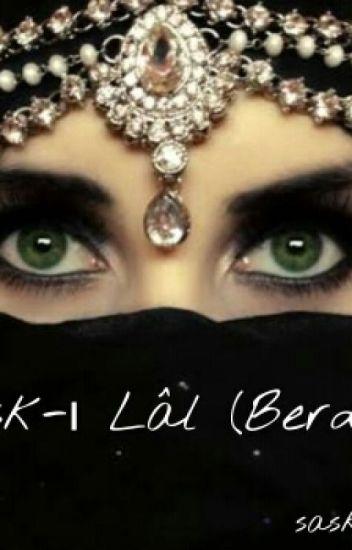 Aşk-ı Lâl (BERDEL) 《Askıda》