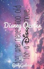 Disney Quotes by GirlyGal1012