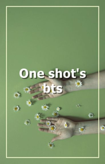 Bts ||One Shot's||.