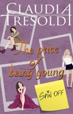 The price of being young spin off #Wattys2017 by ClaudiaTresoldi
