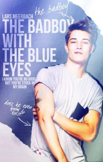The Badboy With The Blue Eyes [begint weer/veranderingen]