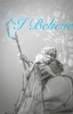 I Believe  by snowflake_rb