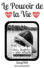 Le Pouvoir de la vie by Clewy2405