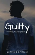 Guilty [In revisione] by lawrencestyle